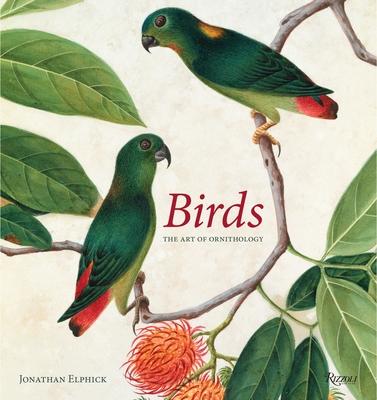 Birds: The Art of Ornithology (Rizzoli Classics) Cover Image