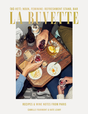 La Buvette: Recipes and Wine Notes from Paris Cover Image