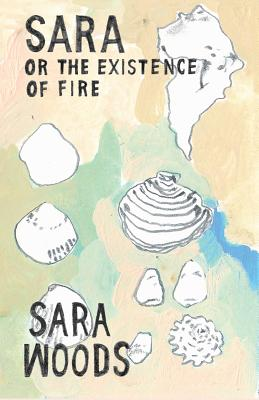 Cover for Sara or the Existence of Fire
