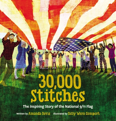 30,000 Stitches: The Inspiring Story of the National 9/11 Flag Cover Image