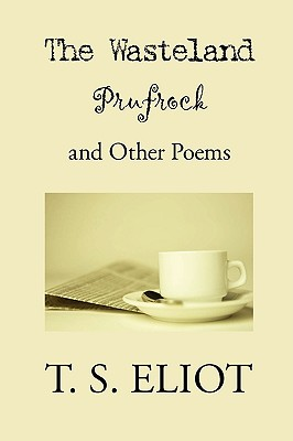 Cover for The Wasteland, Prufrock, and Other Poems
