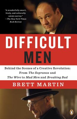 Difficult Men: Behind the Scenes of a Creative Revolution: From The Sopranos and The Wire to Mad Men and Breaking Bad Cover Image