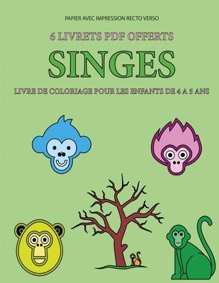 Livre de coloriage pour les enfants de 4 à 5 ans (Singes): Ce livre dispose de 40 pages à colorier sans stress pour réduire la frustration et pour amé Cover Image