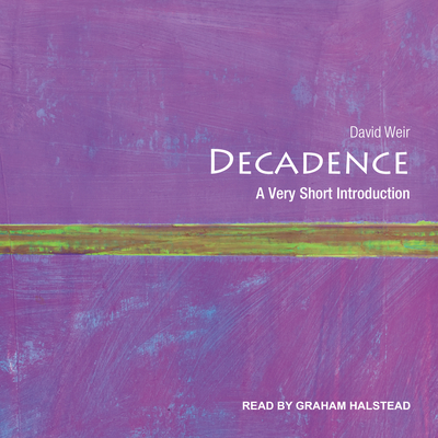 Decadence: A Very Short Introduction Cover Image