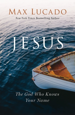 Jesus: The God Who Knows Your Name Cover Image