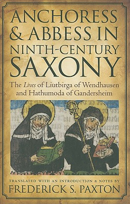 Anchoress and Abbess in Ninth-Century Saxony Cover