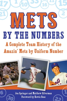 Mets by the Numbers: A Complete Team History of the Amazin' Mets by Uniform Number Cover Image