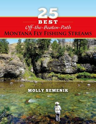 25 Best Off-The-Beaten-Path Montana Fly Fishing Streams Cover Image