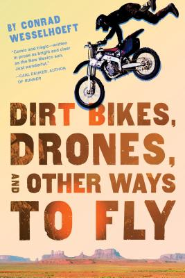 Dirt Bikes, Drones, and Other Ways to Fly Cover