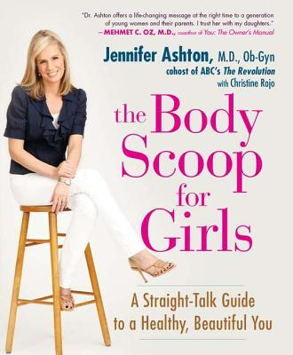 The Body Scoop for Girls: A Straight-Talk Guide to a Healthy, Beautiful You Cover Image