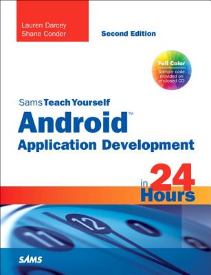 Sams Teach Yourself Android Application Development in 24 Hours Cover Image
