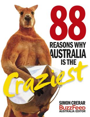 88 Reasons Why Australia Is the Craziest Cover Image