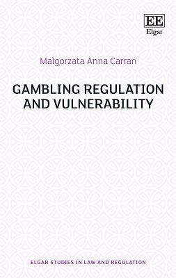 Gambling Regulation and Vulnerability (Elgar Studies in Law and Regulation) Cover Image