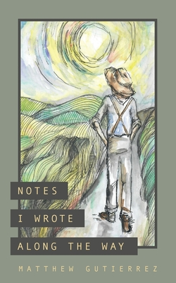 Notes I Wrote Along the Way Cover Image