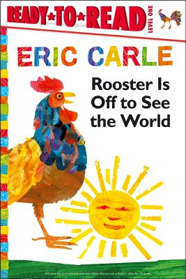 Cover for Rooster Is Off to See the World/Ready-to-Read Level 1 (The World of Eric Carle)