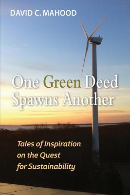 cover art for ONE GREEN DEED SPAWNS ANOTHER. A windmill generator is silhouetted against a sunset skyline.
