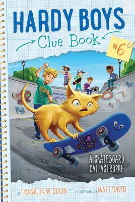 A Skateboard Cat-astrophe (Hardy Boys Clue Book #6) Cover Image