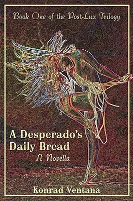 Cover for A Desperado's Daily Bread