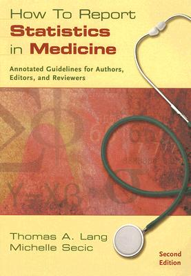 How to Report Statistics in Medicine: Annotated Guidelines for Authors, Editors, and Reviewers Cover Image