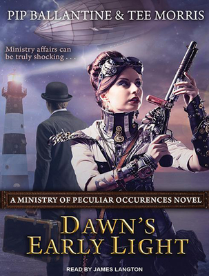Dawn's Early Light (Ministry of Peculiar Occurrences #3) Cover Image