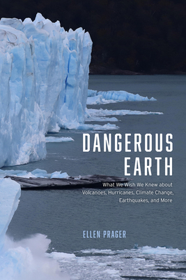 Dangerous Earth: What We Wish We Knew about Volcanoes, Hurricanes, Climate Change, Earthquakes, and More Cover Image