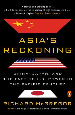 Asia's Reckoning: China, Japan, and the Fate of U.S. Power in the Pacific Century Cover Image