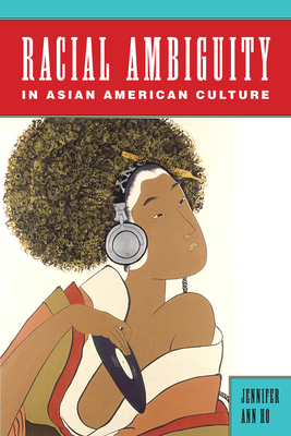 Racial Ambiguity in Asian American Culture (Asian American Studies Today) Cover Image