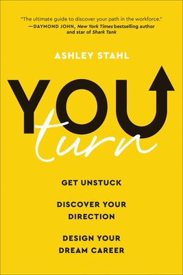 You Turn: Get Unstuck, Discover Your Direction, and Design Your Dream Career Cover Image