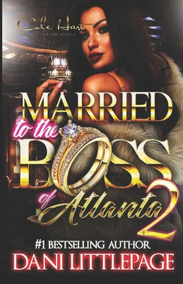 Married To The Boss Of Atlanta 2: An Urban Romance Novel Cover Image