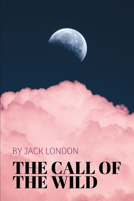 The Call of the Wild by Jack London Cover Image