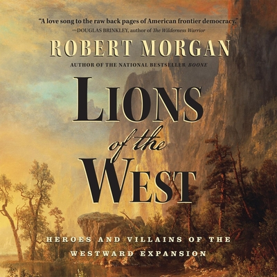 Lions of the West: Heroes and Villains of the Westward Expansion Cover Image