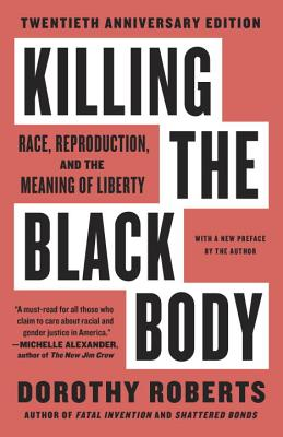 Killing the Black Body: Race, Reproduction, and the Meaning of Liberty Cover Image