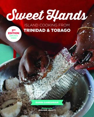 Sweet Hands: Island Cooking from Trinidad & Tobago, 3rd Edition: Island Cooking from Trinidad & Tobago Cover Image