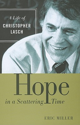 Hope in a Scattering Time: A Life of Christopher Lasch Cover Image