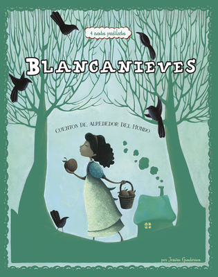 Blancanieves: 4 Cuentos Predliectos de Alrededor del Mundo Cover Image