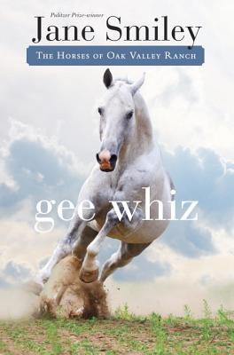 Gee Whiz: Book Five of the Horses of Oak Valley Ranch Cover Image