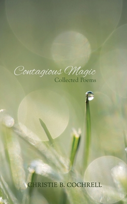 Contagious Magic: Collected Poems cover