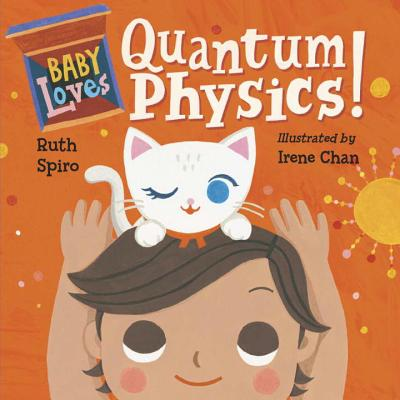 Baby Loves Quantum Physics! (Baby Loves Science #4) Cover Image