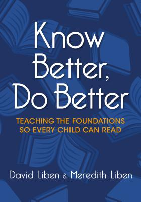 Know Better, Do Better: Teaching the Foundations So Every Child Can Read Cover Image