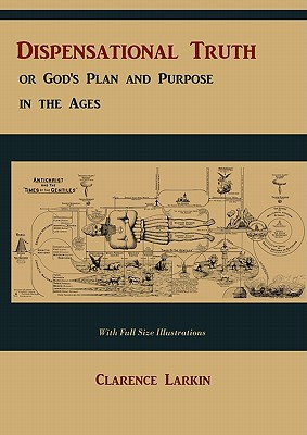 Dispensational Truth [With Full Size Illustrations], or God's Plan and Purpose in the Ages Cover Image