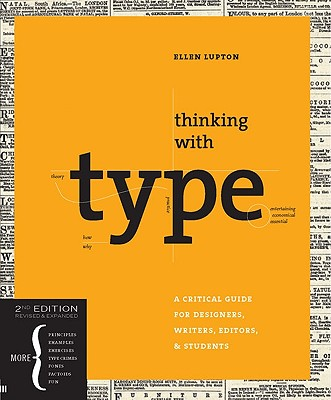 Thinking with Type, 2nd revised and expanded edition: A Critical Guide for Designers, Writers, Editors, & Students Cover Image