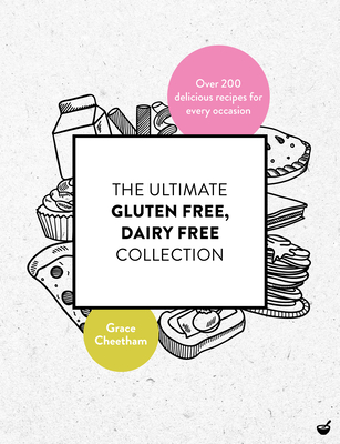 Cover for The Ultimate Gluten Free, Dairy Free Collection