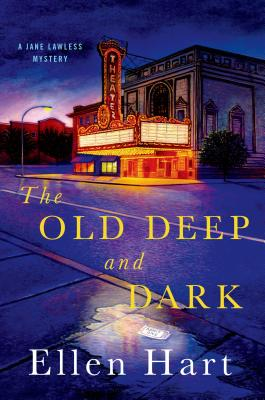 The Old Deep and Dark: A Jane Lawless Mystery (Jane Lawless Mysteries #22) Cover Image