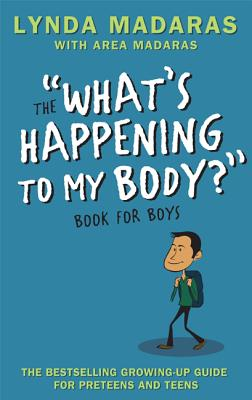 What's Happening to My Body? Book for Boys: Revised Edition Cover Image