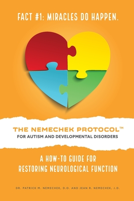 The Nemechek Protocol for Autism and Developmental Disorders: A How-To Guide For Restoring Neurological Function Cover Image