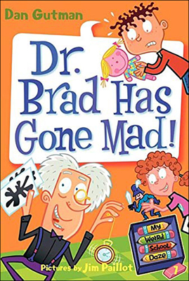 Cover for Dr. Brad Has Gone Mad! (My Weird School Daze #7)