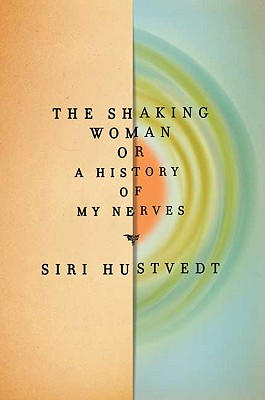 The Shaking Woman or A History of My Nerves Cover