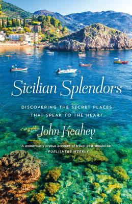 Sicilian Splendors: Discovering the Secret Places That Speak to the Heart Cover Image