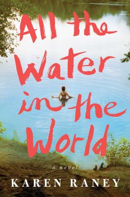 All the Water in the World: A Novel Cover Image