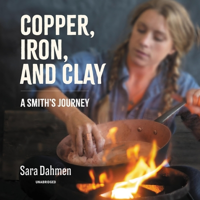 Copper, Iron, and Clay: A Smith's Journey Cover Image